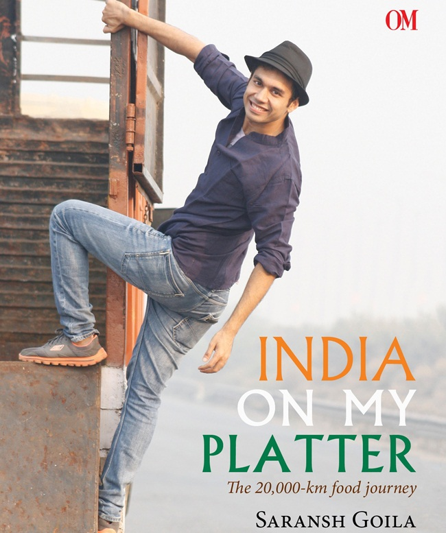 chef saransh goila, India on My Platter, saransh goila book, traditional indian food, street food of india, indian cuisines, Indian Eagle travel