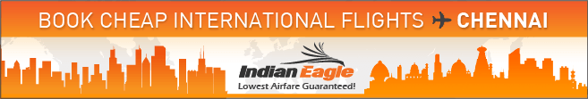 Cheap flights Chennai from US, Indian Eagle travel deals, travel to Chennai