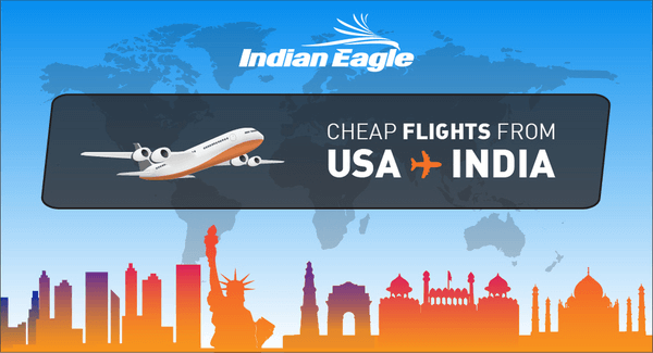 cheap flights to India from US, US to India cheap air tickets, Indian Eagle flight deals, New York to India flights, Newark to India flights